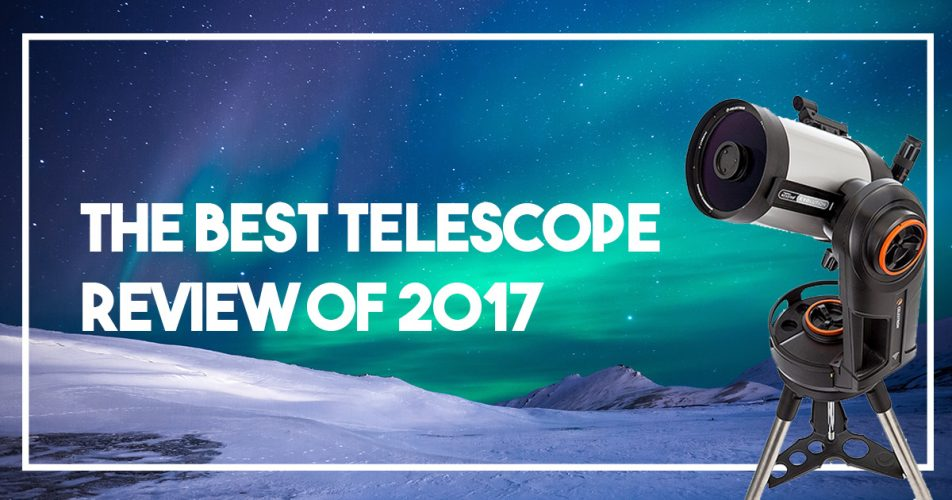The Best Telescopes Review of 2017 Banner